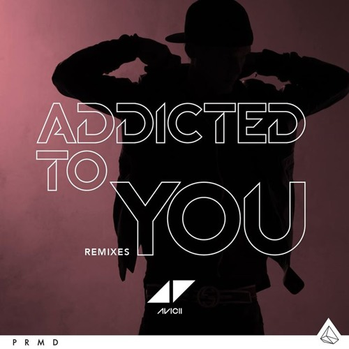 Avicii   Addicted To You Lyrics (Full)