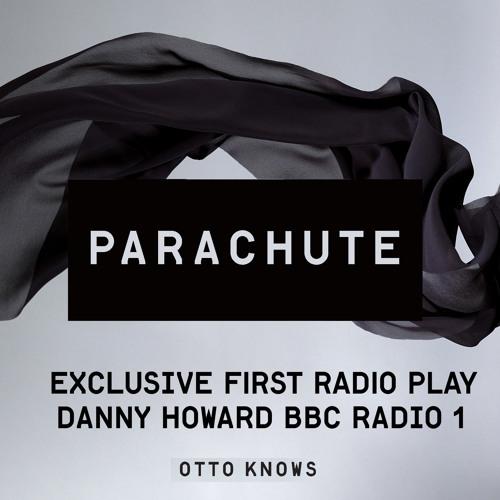 Otto Knows - Parachute Radio Premier Danny Howard BBC Radio 1