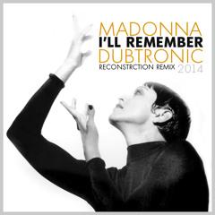 I'll Remember (Dubtronic Reconstrction Remix 2014)