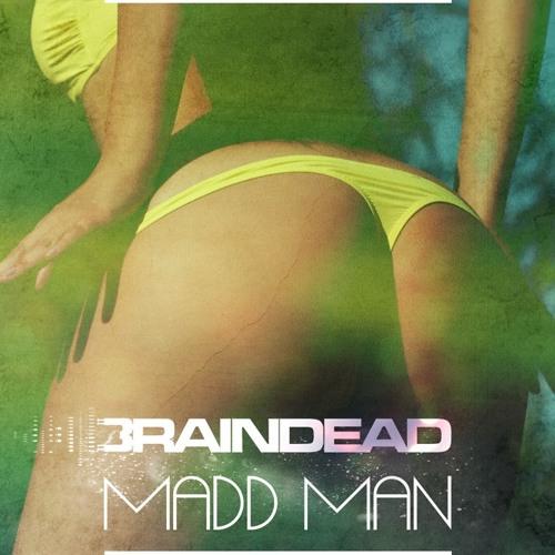 BrainDeaD - Madd Man [FREE DOWNLOAD]