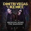 Madness vs I Love It (Dimitri Vegas & Like Mike Mashup)