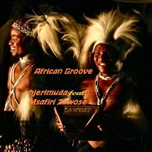 African Groove by hjerlmuda feat. Msafiri Zawose  (original)