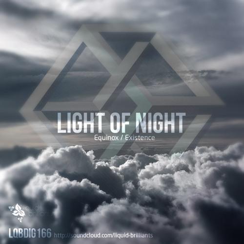 Light Of Night - Existence (Liquid Brilliants)