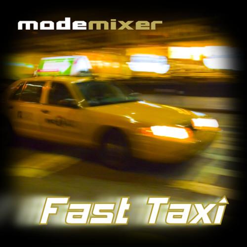 modemixer - Fast Taxi (2014 Remaster - Rev B1)