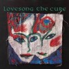 The Cure- Love Song
