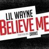 (Lil Wayne - Believe me ft Drake)