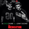 The MEDICATION - Dr.GreenThumb vs. Lenny Ducano