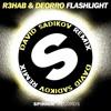 R3HAB & DEORRO - FLASHLIGHT (DAVID SADIKOV REMiX)