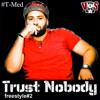 T - Med - Trust Nobody - Freestyle #2 (X - Virus Music)