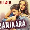 Banjaara (Ek Villain) with Lyrics