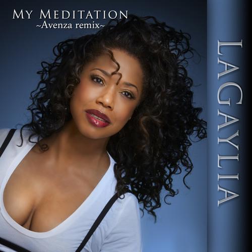 LaGaylia - My Meditation (Avenza Remix) Radio Edit