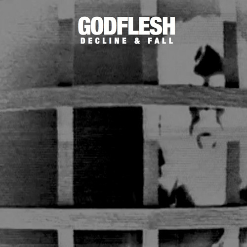 "Godflesh: ""Decline and Fall"" EP"