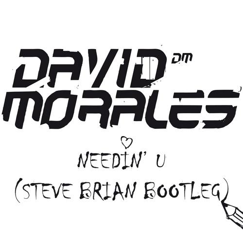 David Morales - Needin' U (Steve Brian Bootleg)