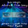 So High Above The Sky feat Nathalie M-When I Look Into Your Eyes