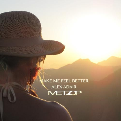 Alex Adair - Make Me Feel Better [metzop bootleg]