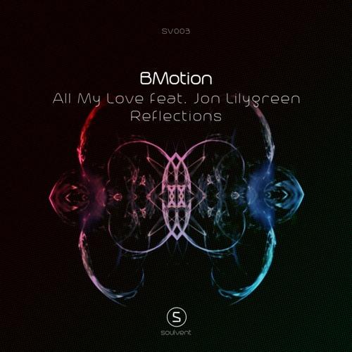 BMotion - All My Love ft. Jon Lilygreen