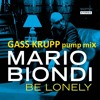 Mario Biondi - Be Lonely (Gass Krupp Pump Mix)