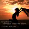 Bongo Botrako - Todos los dias sale el sol (DJ ADEY REWORK) FREE DOWNLOAD