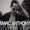 Marc Anthony - Virvir Mi Vida - [2014]