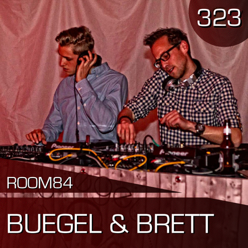 R84 PODCAST323: BUEGEL & BRETT