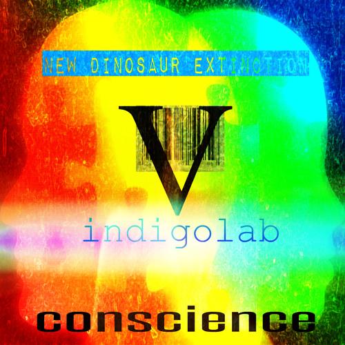 Conscience-New Dinosaur Extinction V Indigolab