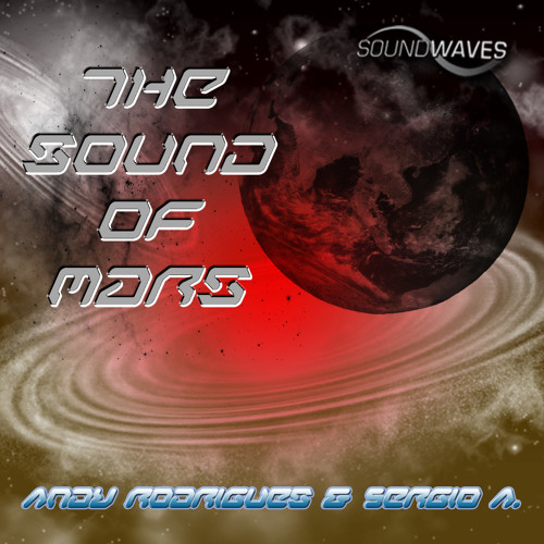 Andy Rodrigues & Sergio A. - The Sound Of Mars (snippet)