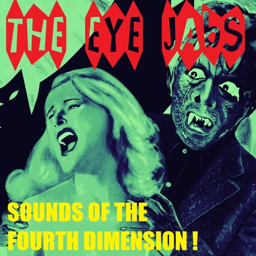 The Eye Jabs - Sounds Of The Fourth Dimension artwork