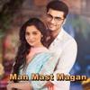 Mast Magan With Lyrics By Arijit Singh