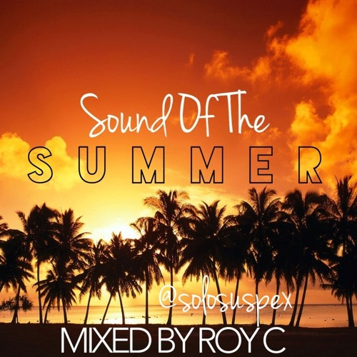 Sound Of The Summer (Mixed By Roy C)