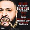 DJ KHALED They Dont Love You No More (REMIX)