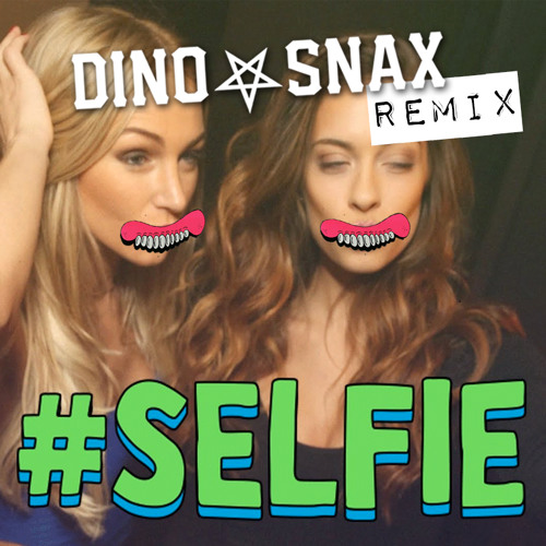 The Chainsmokers - #SELFIE (Dino Snax Remix) [Download In Description]