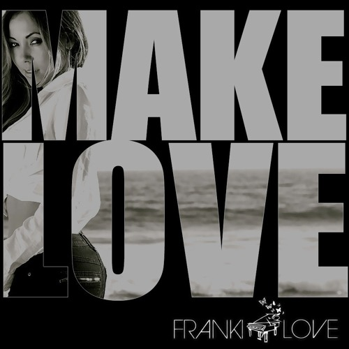 Franki Love - Make Love (The Fakies Remix)
