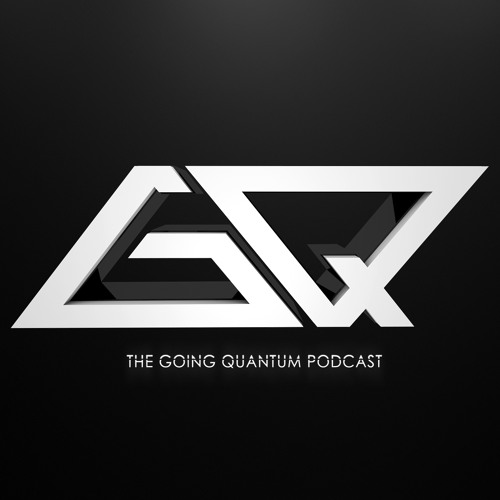 The Going Quantum Podcast - Episode 130 [ft. Millions Like Us]