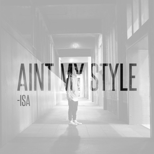 Isa - Aint My Style