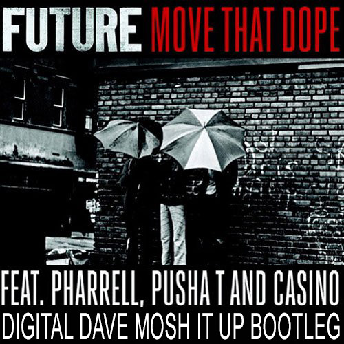Future vs. Henry Fong - Move That Dope (Digital Dave Bootleg - Dirty)