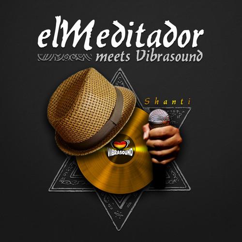ElMeditador meets Vibrasound - Shanti (2014)