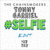 SELFIE  (Tonny Garriel Instrumental Edit) - The Chainsmokers