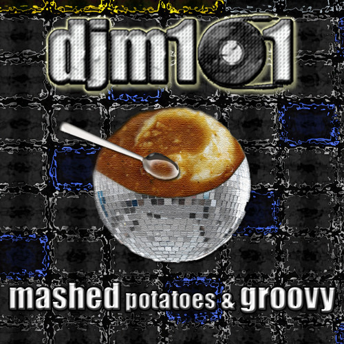 Mashed Potatoes & Groovy