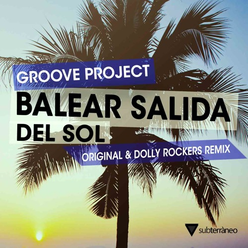 Groove Project - Balear Salida Del Sol (Original Mix) OUT NOW
