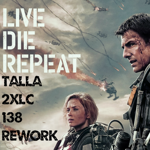 This Is Not The End (Talla 2XLC 138 Rework) Edge Of Tomorrow Main Theme by Fieldwork