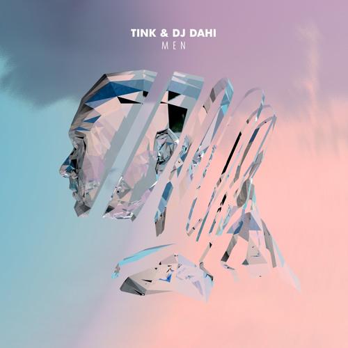 Tink x DJ Dahi - Men #songsfromscratch