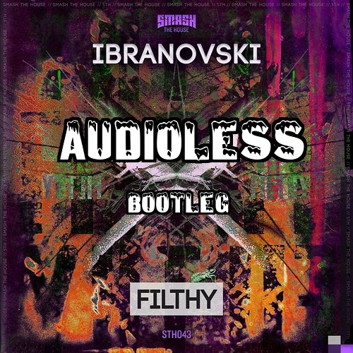 Ibranovski - Filthy (Audioless Bootleg) **Free Download**