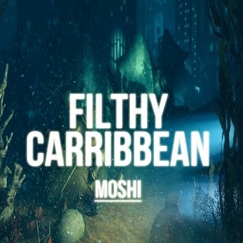 Moshi - Filthy Carribbean (Original Mix) FREE DOWNLOAD