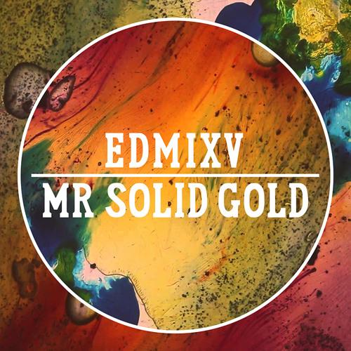EDMIX V - Mr. Solid Gold