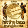 Hit The Bass - Mahabharata