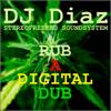 DJ Diaz - Rub A Digital Dub