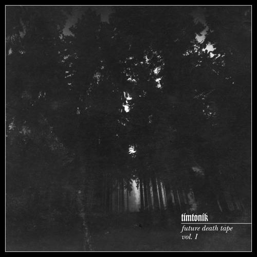 Future Death Tape Vol. I - Tim Tonik