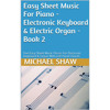 Easy Sheet Music For Piano - Electronic Keyboard & Electric Organ - Book 2: Audio Files