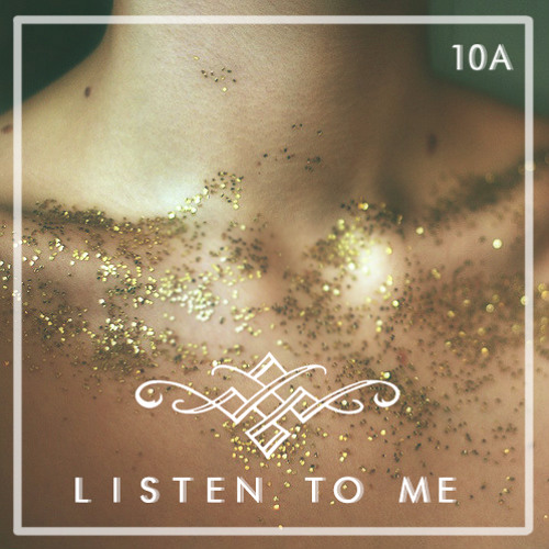 Listen To Me - 10A (FREE DOWNLOAD!!!)