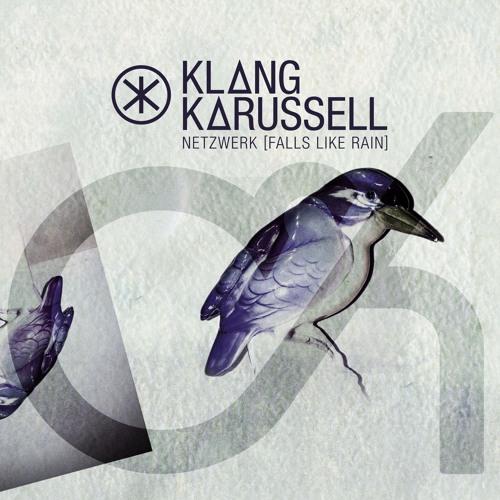 Klangkarussell - Netzwerk (Falls Like Rain) - CAMO & KROOKED REMIX
